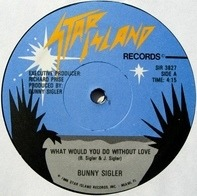 Bunny Sigler - What Would You Do Without Love