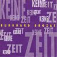 Burkhard Brozat - Keine Zeit