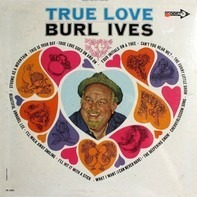 Burl Ives - True Love