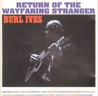 Burl Ives - Return Of The Wayfaring Stranger