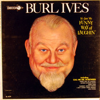 Burl Ives - It's Just My Funny Way Of Laughin