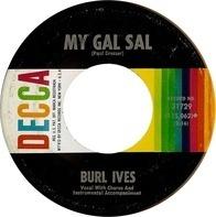Burl Ives - My Gal Sal / (I Hear You) Call My Name