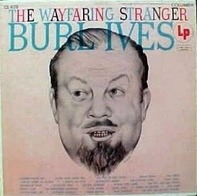 Burl Ives - The Wayfaring Stranger
