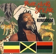 Burning Spear - Jah Kingdom