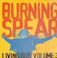 Burning Spear - Living Dub Volume 3
