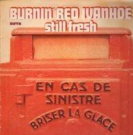 Burnin Red Ivanhoe - Still Fresh