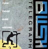 Bush Telegraph - Turn Those Guns Around