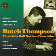 Butch Thompson - Butch Thompson Plays Jelly Roll Morton Solos