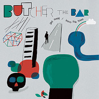 BUTCHER THE BAR - Get Away / Leave This Town