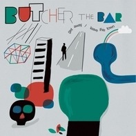 butcher the bar - Get Away/Leave This Town