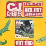 C.J. Chenier And The Red Hot Louisiana Band - Hot Rod