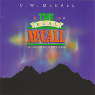 C.W. McCall - The Real McCall (An American Storyteller)