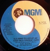 C.W. McCall - Old Home Filler-Up An' Keep On-A-Truckin' Cafe