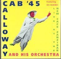 Cab Calloway '45 and his orchestra - Live at the New Cafe Zanzibar in 1945