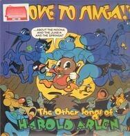 Cab Calloway / Earl Burtnett / a.o. - I Love To Singa! (The Other Songs Of Harold Arlen)