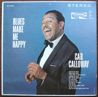 Cab Calloway - Blues Make Me Happy