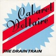 Cabaret Voltaire - The Drain Train