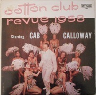 Cab Calloway - Cotton Club Revue 1958