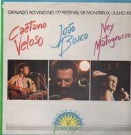 Caetano Veloso / Joao Bosco / Ney Matogrosso - Gravado Ao Vivo No 17