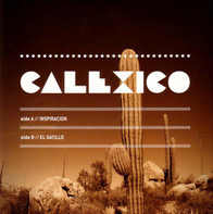 Calexico - Inspiracion / El Gatillo