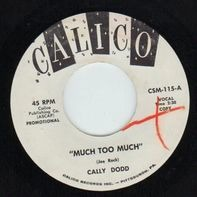 Cally Dodd - Much Too Much / You're My Lover