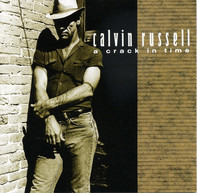 Calvin Russell - A Crack in Time