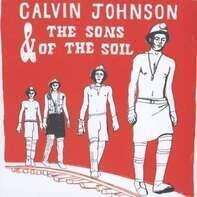 Calvin Johnson - CALVIN JOHNSON & THE SONS