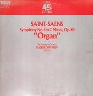 Camille Saint-Saëns / The Philadelphia Orchestra, Eugene Ormandy - Organ - Symphony No.3 in C Minor, op.78