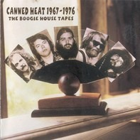 Canned Heat - 1967-1976: The Boogie House Tapes