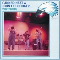 Canned Heat & John Lee Hooker - Sweet Sixteen