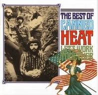 Canned Heat - Let's Work Together: The Best Of Canned Heat