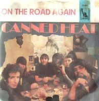 Canned Heat - On The Road Again / World In A Jug