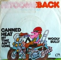 Canned Heat - My Time Ain't Long / Wooly Bully