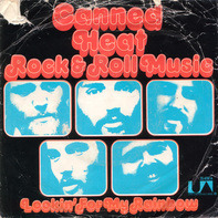 Canned Heat - Rock & Roll Music / Lookin' For My Rainbow
