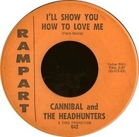 Cannibal & The Headhunters - Land Of 1000 Dances / I'll Show You How To Love Me