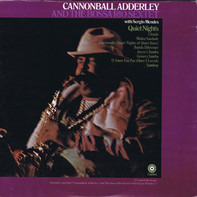 Cannonball Adderley And Bossa Rio With Sérgio Mendes - Quiet Nights