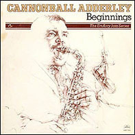 Cannonball Adderley - Beginnings