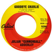 Cannonball Adderley - Goodbye Charlie / Little Boy With The Sad Eyes
