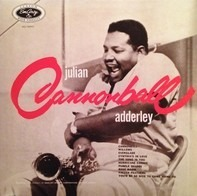 Cannonball Adderley - Julian 'Cannonball' Adderley