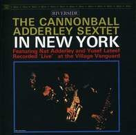 Cannonball Adderley - Sextet In New York (Keepnews Collection)
