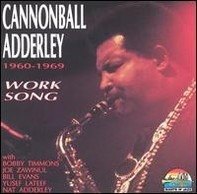 Cannonball Adderley - Work Song 1960-1969