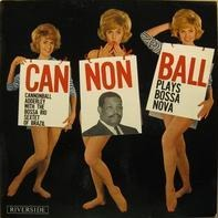 Cannonball Adderley, The Bossa Rio Sextet - Cannonball Plays Bossa Nova