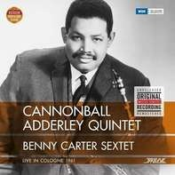 Cannonball Adderley Quintet/Benny Carter Sextet - Live In Cologne 1961
