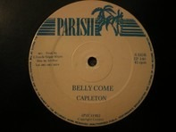 Capleton , Baby Wayne - Belly Come / You Can't Wok So