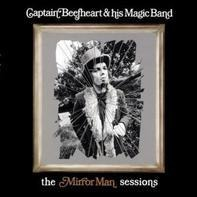 Captain Beefheart - The Mirror Man Sessions