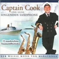 Captain Cook Und Seine Singenden Saxophone - Der Weisse Mond von Maratonga • 15 Wunderschöne Traumschiffmelodien