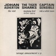Captain Sensible / Johan Asherton / The Tigersharks - Savage Amusement E.P.