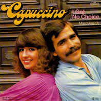 Capuccino - I Got No Choice