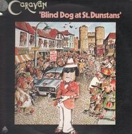 Caravan - Blind Dog At St. Dunstans