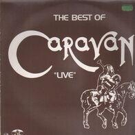 Caravan - The Best Of Caravan 'Live'